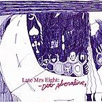Late Dear Adrenaline