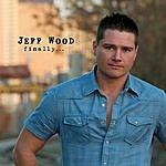 Jeff Wood Finally