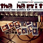 The Hermit Si Vous Me Quittez Remixes Ep