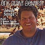 Erik Grant Bennett Jesus Songs