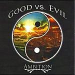 Ambition Good Vs. Evil