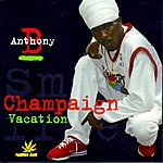 Anthony B Champaign - Vacation