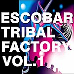 Escobar Tribal Factory, Vol. 1