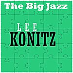 Lee Konitz Lee Konitz: The Big Jazz