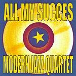 The Modern Jazz Quartet All My Succes