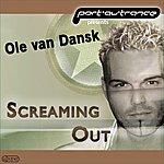 Ole Van Dansk Screaming Out