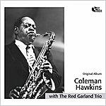 Coleman Hawkins Coleman Hawkins With The Red Garland Trio (Original Album)