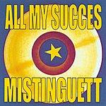 Mistinguett All My Succes