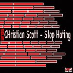 Christian Scott Stop Hating (4-Track Maxi-Single)