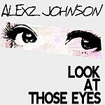 Alexz Johnson Look At Those Eyes (The Demolition Crew Remix)