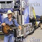 Leland Martin Workin' Class