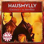 Hausmylly Gigolo - 15 Suosikkia