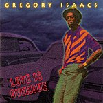 Gregory Isaacs Love Is Overdue