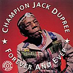 Champion Jack Dupree Forever And Ever