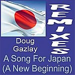 Doug Gazlay The Remixes: A Song For Japan (A New Beginning)