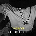 Major Here I Go