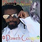 Daweh Congo Don't Be Afraid