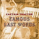 Captain Tractor Famous Last Words