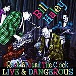 Bill Haley Rock Around The Clock - Live & Dangerous