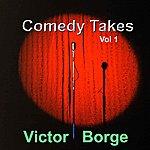 Victor Borge Comedy Takes, Vol. 1