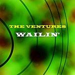 The Ventures Wailin'