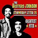 The Brothers Johnson Strawberry Letter 23 - Greatest Hits