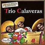 Trio Calaveras Canciones Con Historia: Trío Calaveras
