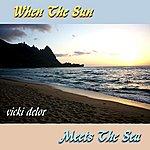 Vicki Delor When The Sun Meets The Sea