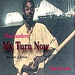 Tim Sanders My Turn Now (Special Edition)