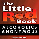 Anonymous The Little Red Book (Alcoholics Anonymous)