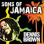 Dennis Brown Sons Of Jamaica - Dennis Brown