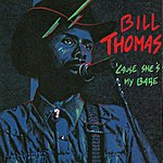 Bill Thomas Cause She's My Babe
