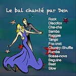 The Den Le Bal Chanté