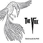 Vox Underneath The Well
