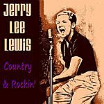 Jerry Lee Lewis Country And Rockin'