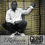 J. Robinson Grind Hard - Single