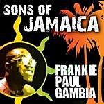 Frankie Paul Sons Of Jamaica - Frankie Paul
