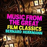 Bernard Herrmann Music From The Great Film Classics