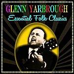Glenn Yarbrough Essential Folk Classics