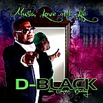 D. Black Music, Love And Life