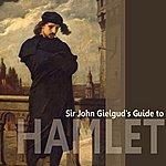 Sir John Gielgud Sir John Gielgud's Guide To Hamlet