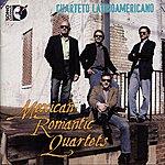 Cuarteto Latinoamericano Mexican Romantic Quartets