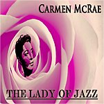 Carmen McRae The Lady Of Jazz