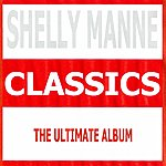 Shelly Manne Classics - Shelly Manne
