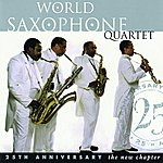 World Saxophone Quartet New Chapter: The 25th Anniversary