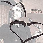 Pat LaBarbara From The Heart