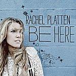 Rachel Platten Be Here