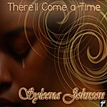 Syleena Johnson There'll Come A Time - Single