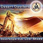 Desert Dwellers Downtemple Dub - Lost Mixes