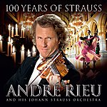 André Rieu 100 Years Of Strauss